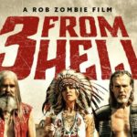 Review: 3 from Hell - Rob Zombie Succeeds Only in Tarnishing His Best Film with Aimless Follow up
