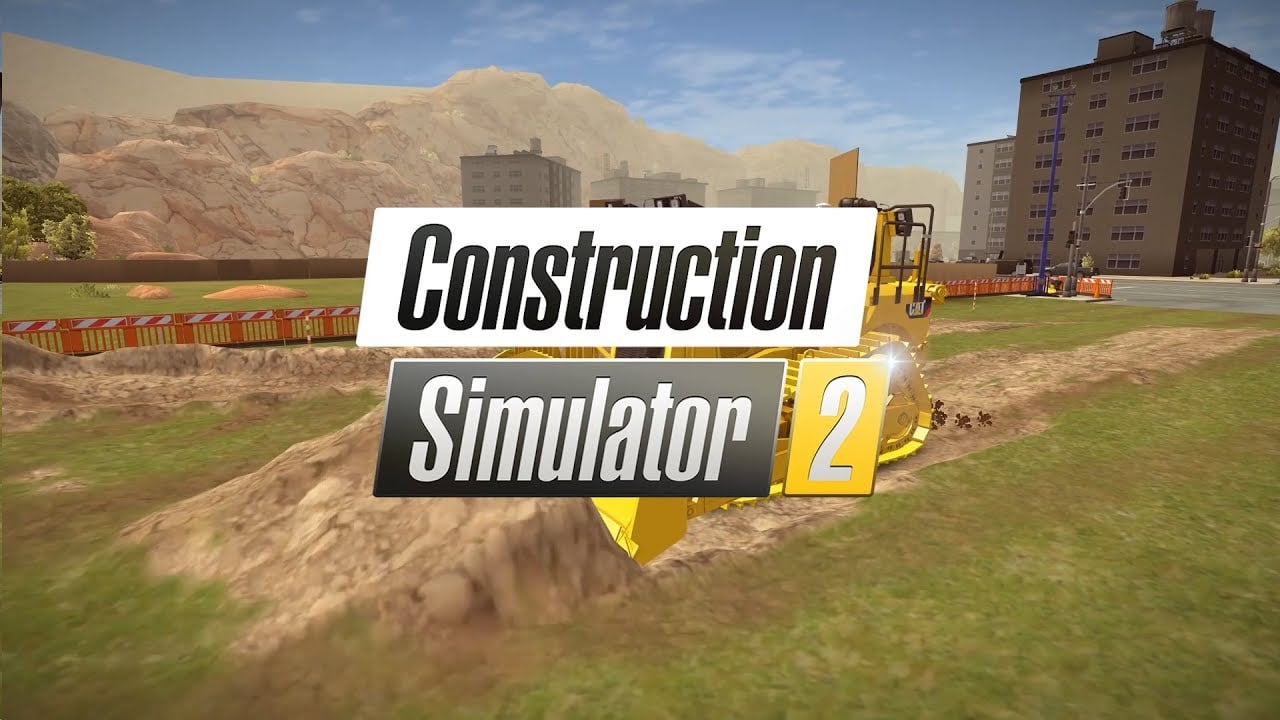 Construction Simulator 2 is coming to Switch, Details Inside