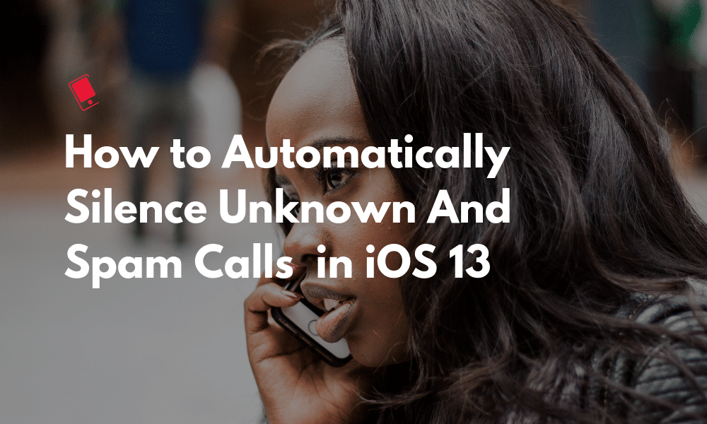 How to silence 'spam' calls on your iPhone?