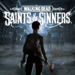 The Walking Dead: Saints Sinners official Trailer out- Release Date, platforms and more information