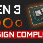 AMD has announced that the Zen 3 is design complete