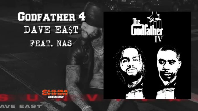 DAVE EAST & NAS JOIN STARRING NEW SINGLE 'GODFATHER 4' OUT