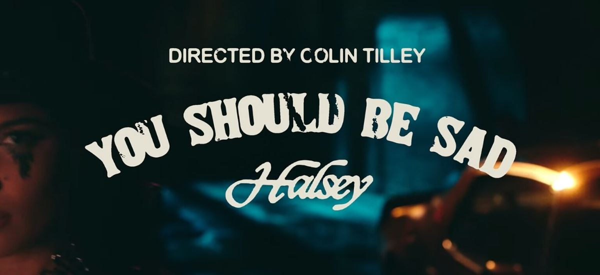 """Halsey Video For New Track """"You Should Be Sad"""" Is Out Now"""