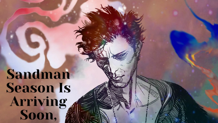 Netflix's Sandman Season Is Arriving Soon, What We Can Expect from It, Check Here Full Details